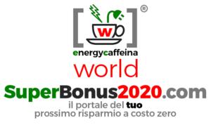 Energy Caffeina World - Superbonus2020.com - Il portale del tuo prossimo risparmio a costo zero